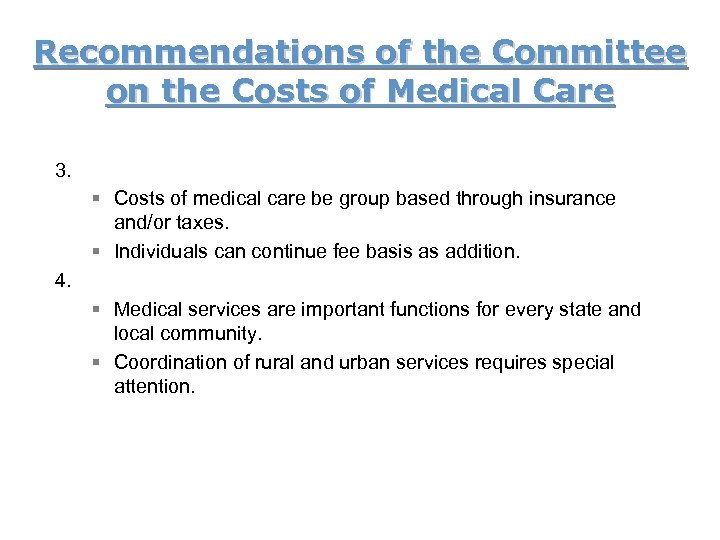 Recommendations of the Committee on the Costs of Medical Care 3. § Costs of