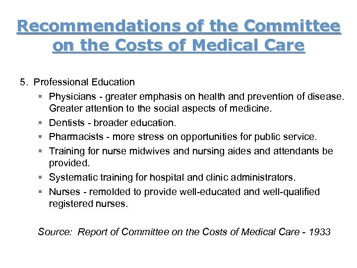 Recommendations of the Committee on the Costs of Medical Care 5. Professional Education §