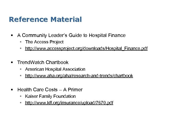 Reference Material § A Community Leader's Guide to Hospital Finance § The Access Project