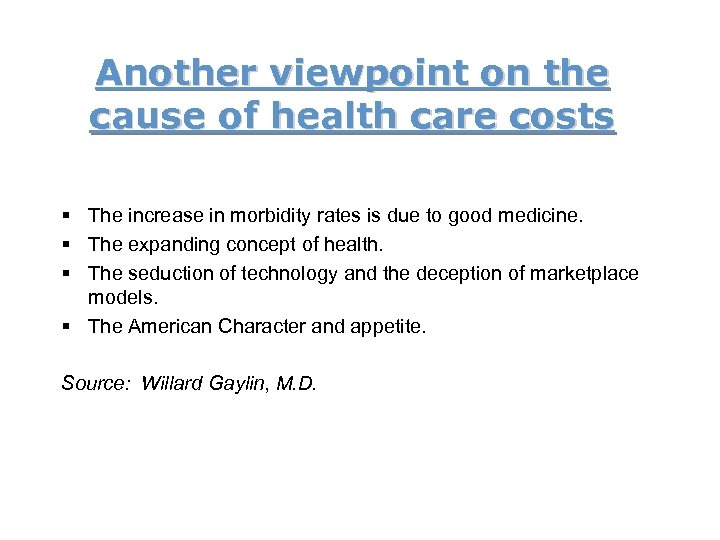 Another viewpoint on the cause of health care costs § The increase in morbidity