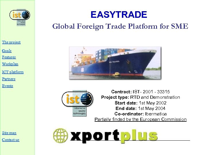 EASYTRADE Global Foreign Trade Platform for SME The project Goals Features Workplan ICT platform