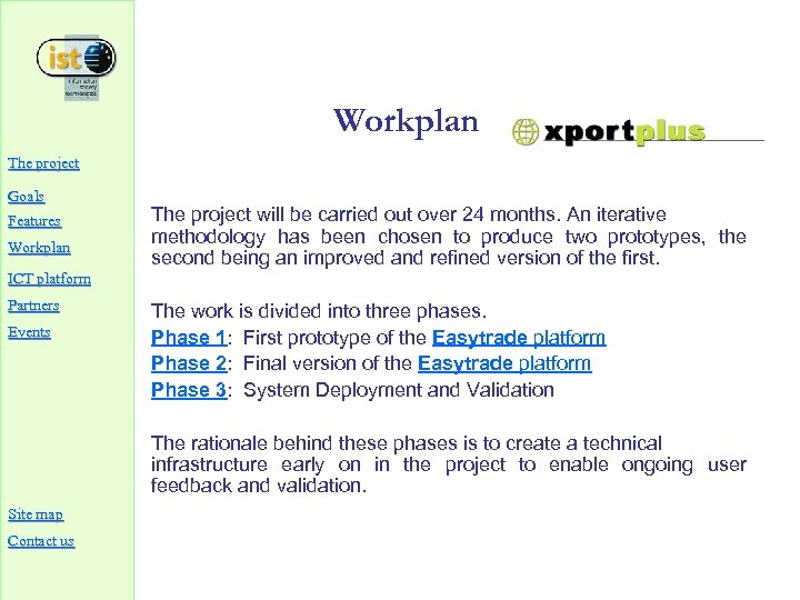 Workplan The project Goals The project will be carried out over 24 months. An