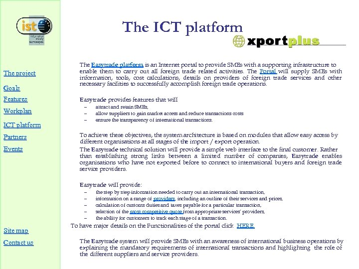 The ICT platform The Easytrade platform is an Internet portal to provide SMEs with