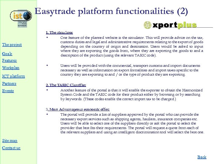 Easytrade platform functionalities (2) The project Goals 1. The simulator • One feature of