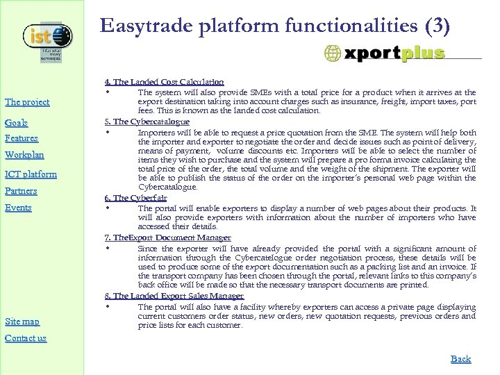 Easytrade platform functionalities (3) The project Goals Features Workplan ICT platform Partners Events Site