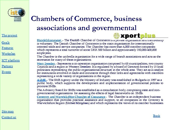 Chambers of Commerce, business associations and governmental The project Goals Features Workplan ICT platform