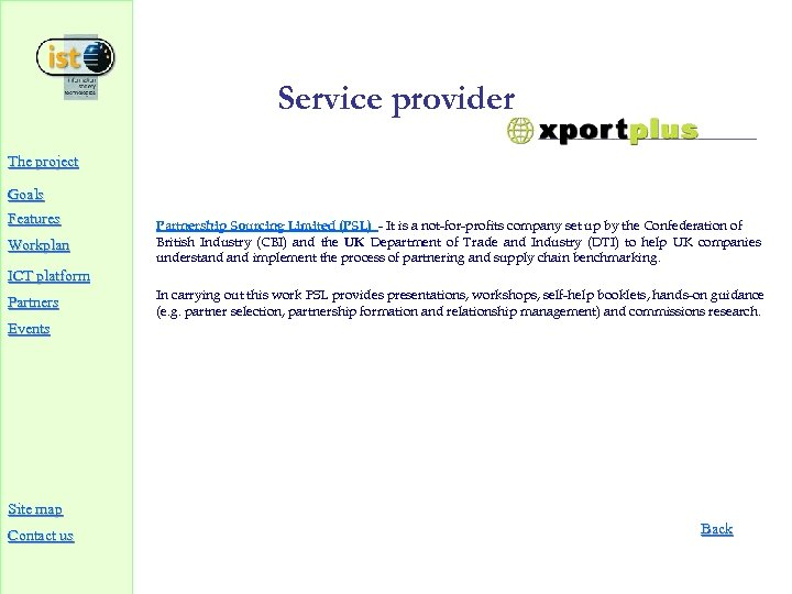 Service provider The project Goals Features Partnership Sourcing Limited (PSL) - It is a