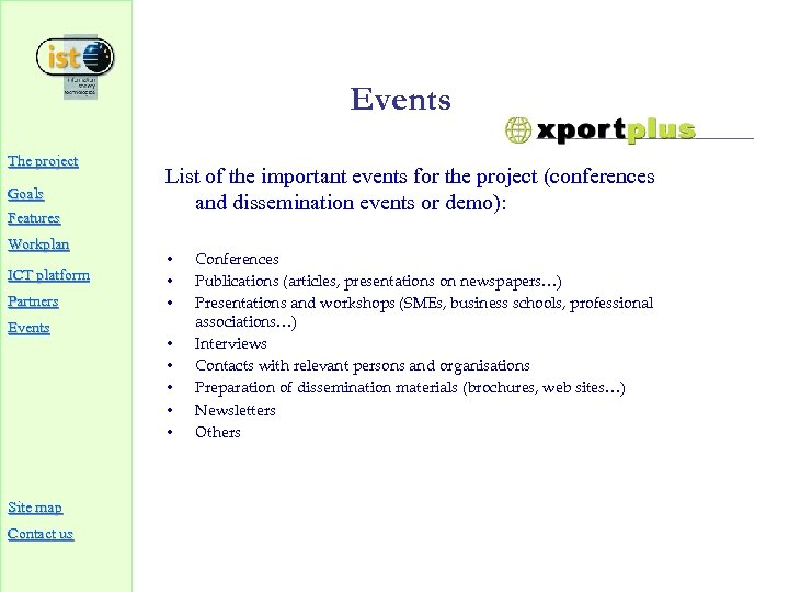 Events The project Goals Features Workplan ICT platform Partners Events Site map Contact us