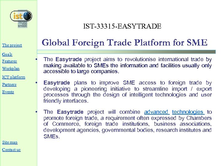 IST-33315 -EASYTRADE Global Foreign Trade Platform for SME The project Goals • The Easytrade