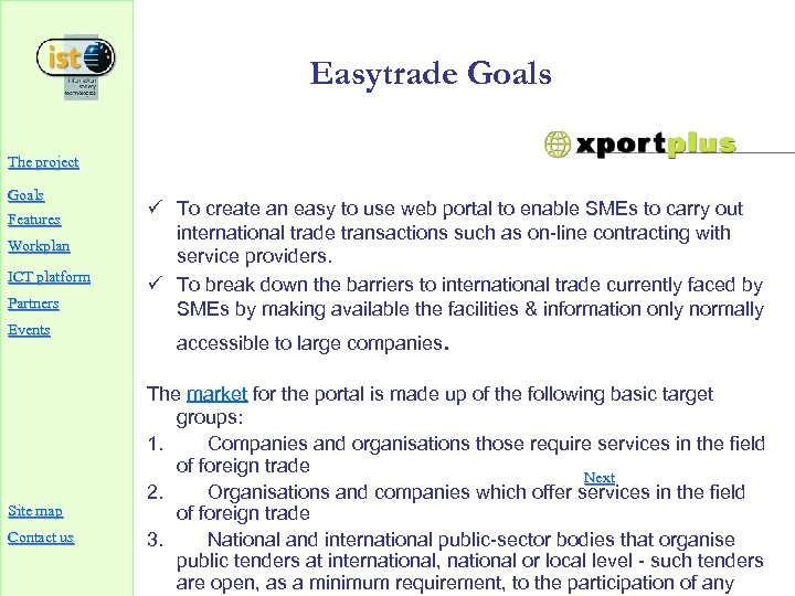 Easytrade Goals The project Goals Features Workplan ICT platform Partners Events Site map Contact