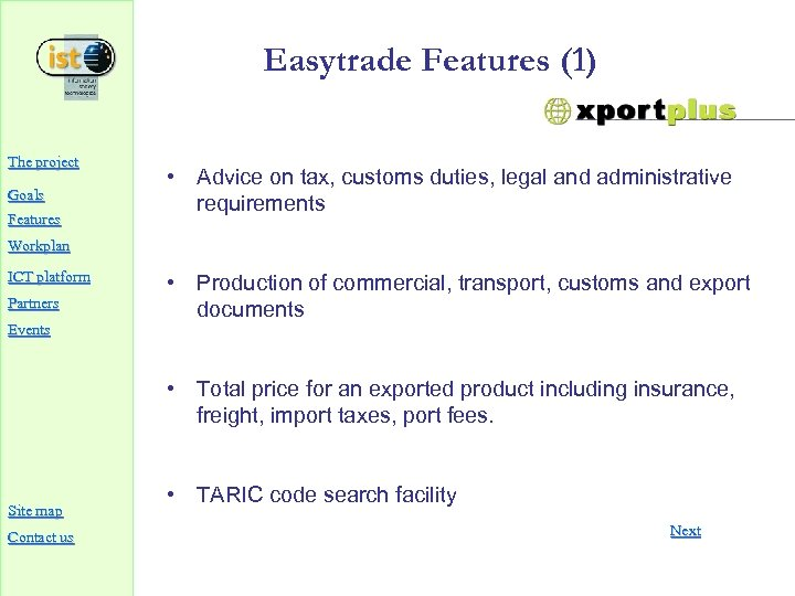 Easytrade Features (1) The project Goals Features • Advice on tax, customs duties, legal