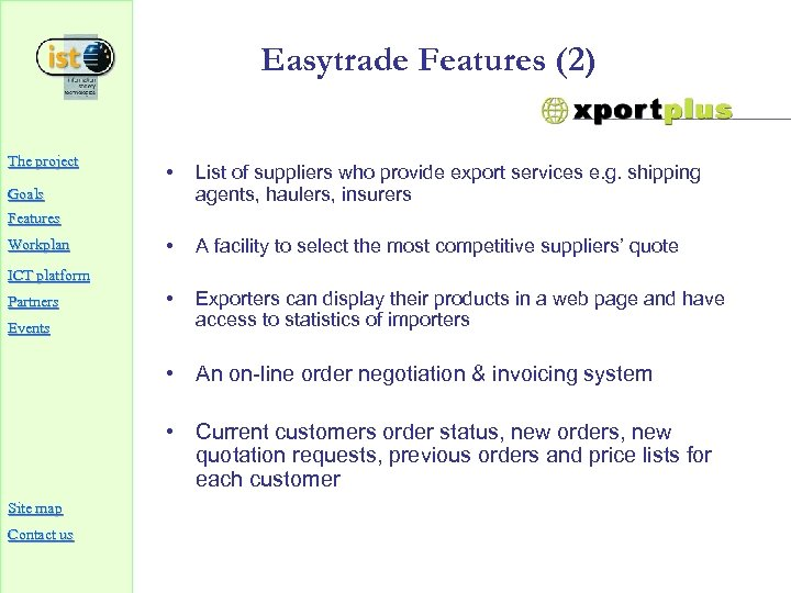 Easytrade Features (2) The project • List of suppliers who provide export services e.