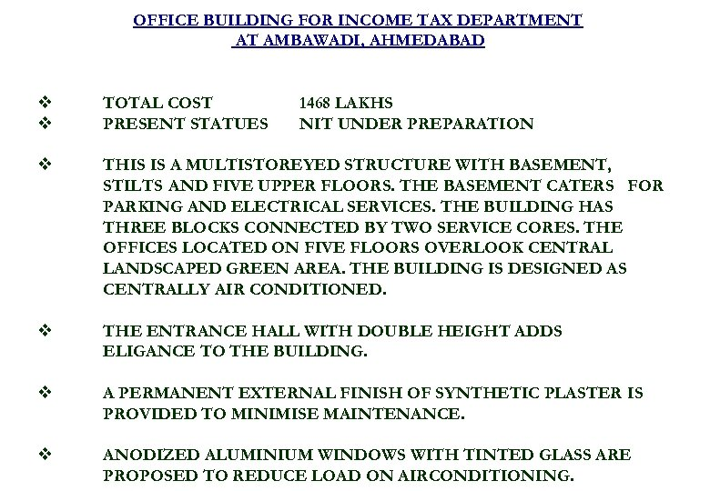 OFFICE BUILDING FOR INCOME TAX DEPARTMENT AT AMBAWADI, AHMEDABAD v v TOTAL COST PRESENT