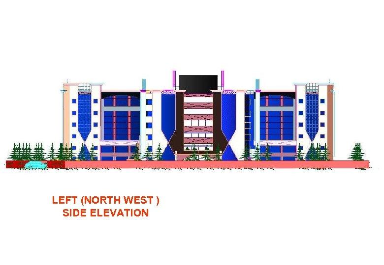 LEFT (NORTH WEST ) SIDE ELEVATION