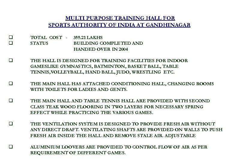 MULTI PURPOSE TRAINING HALL FOR SPORTS AUTHORITY OF INDIA AT GANDHINAGAR. q q TOTAL