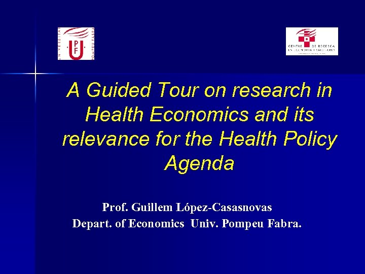 A Guided Tour on research in Health Economics and its relevance for the Health