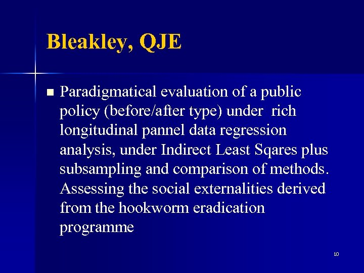 Bleakley, QJE n Paradigmatical evaluation of a public policy (before/after type) under rich longitudinal
