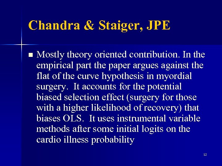 Chandra & Staiger, JPE n Mostly theory oriented contribution. In the empirical part the