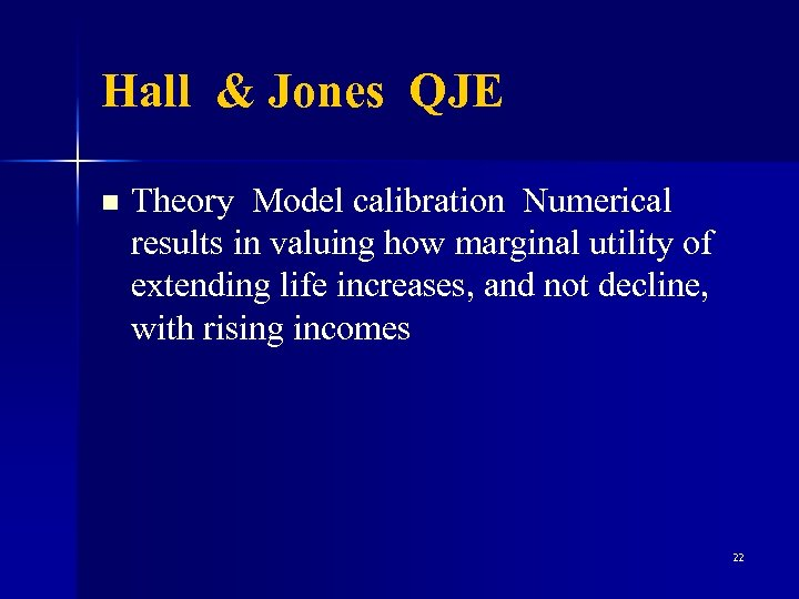 Hall & Jones QJE n Theory Model calibration Numerical results in valuing how marginal
