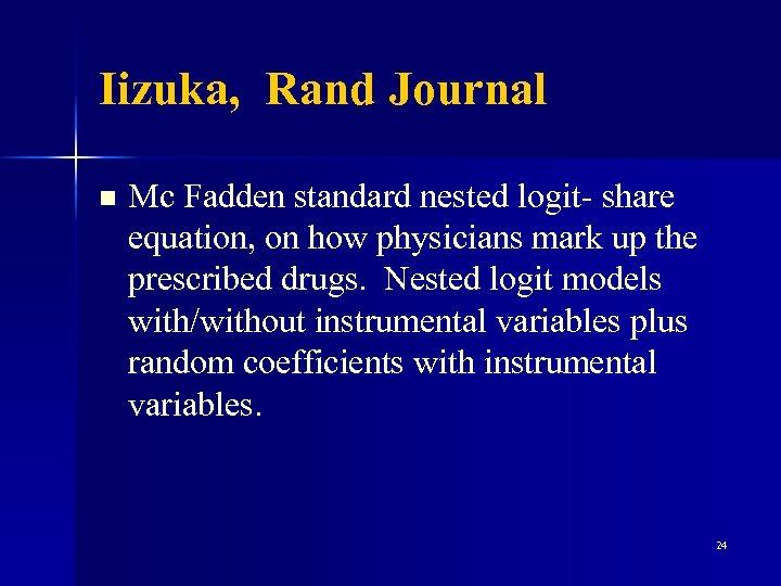 Iizuka, Rand Journal n Mc Fadden standard nested logit- share equation, on how physicians