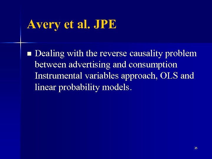 Avery et al. JPE n Dealing with the reverse causality problem between advertising and