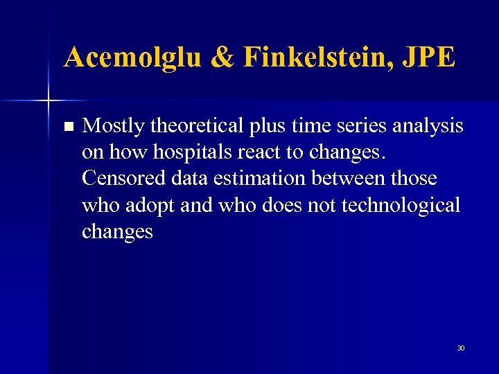 Acemolglu & Finkelstein, JPE n Mostly theoretical plus time series analysis on how hospitals