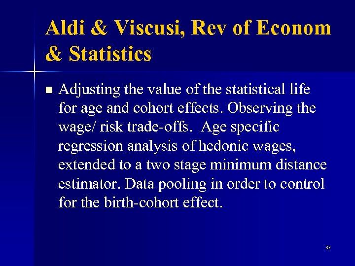 Aldi & Viscusi, Rev of Econom & Statistics n Adjusting the value of the