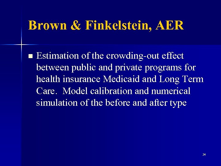 Brown & Finkelstein, AER n Estimation of the crowding-out effect between public and private