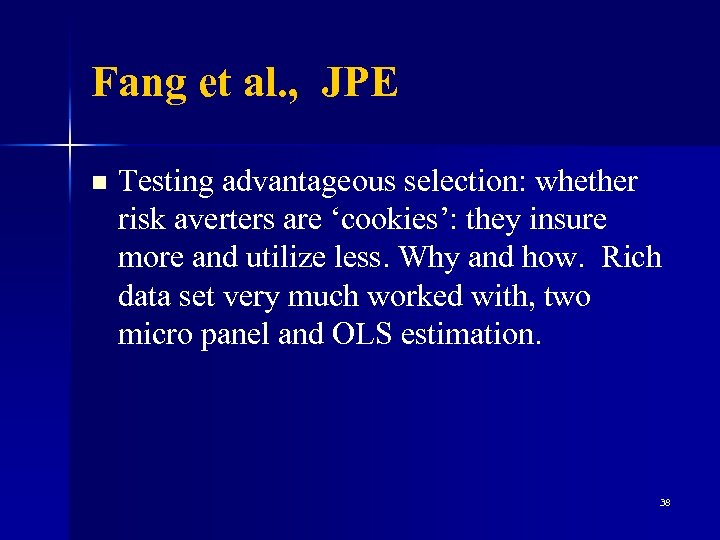 Fang et al. , JPE n Testing advantageous selection: whether risk averters are 'cookies':