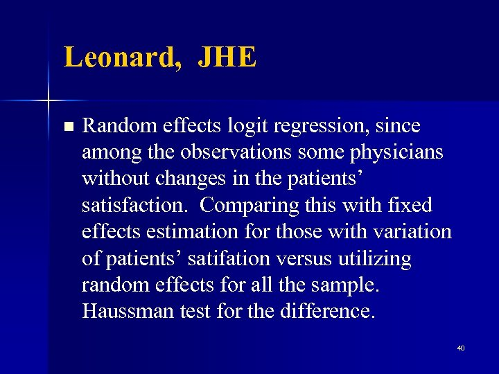 Leonard, JHE n Random effects logit regression, since among the observations some physicians without