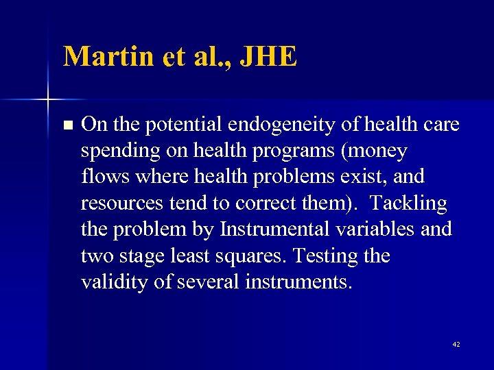 Martin et al. , JHE n On the potential endogeneity of health care spending