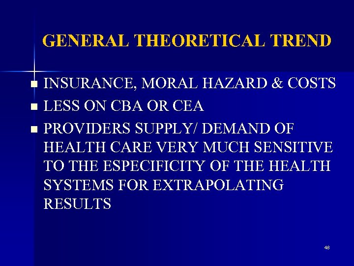 GENERAL THEORETICAL TREND INSURANCE, MORAL HAZARD & COSTS n LESS ON CBA OR CEA