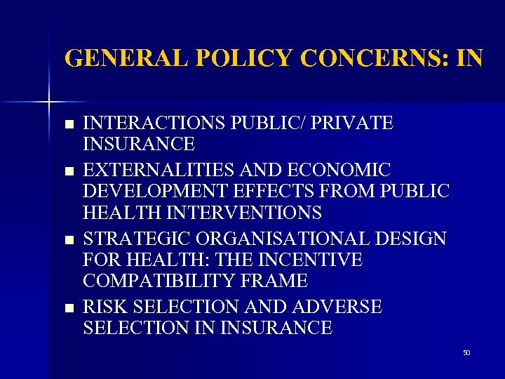 GENERAL POLICY CONCERNS: IN n n INTERACTIONS PUBLIC/ PRIVATE INSURANCE EXTERNALITIES AND ECONOMIC DEVELOPMENT