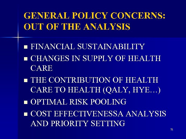 GENERAL POLICY CONCERNS: OUT OF THE ANALYSIS FINANCIAL SUSTAINABILITY n CHANGES IN SUPPLY OF