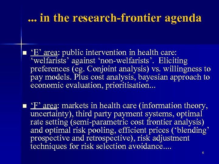 . . . in the research-frontier agenda n 'E' area: public intervention in health