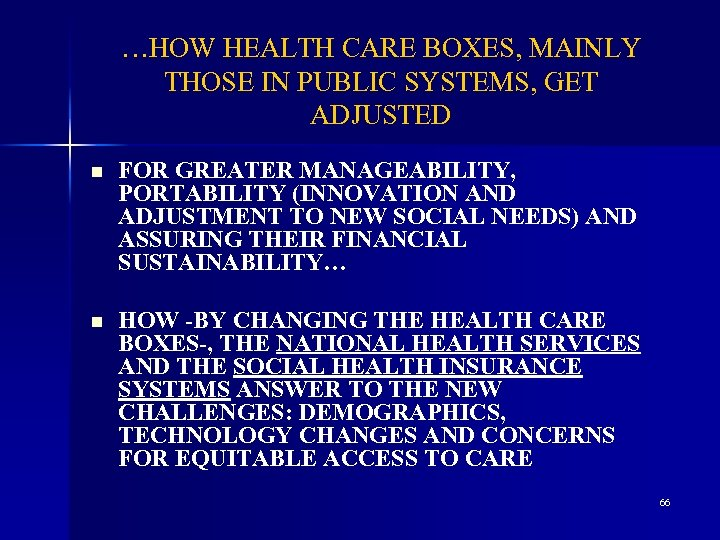 …HOW HEALTH CARE BOXES, MAINLY THOSE IN PUBLIC SYSTEMS, GET ADJUSTED n FOR GREATER