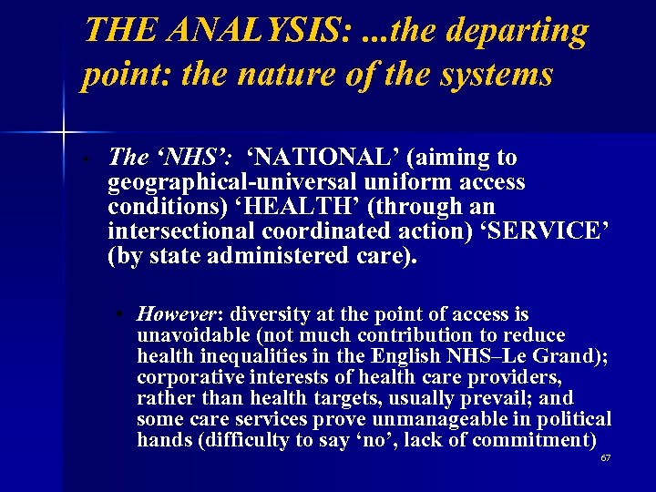 THE ANALYSIS: . . . the departing point: the nature of the systems •
