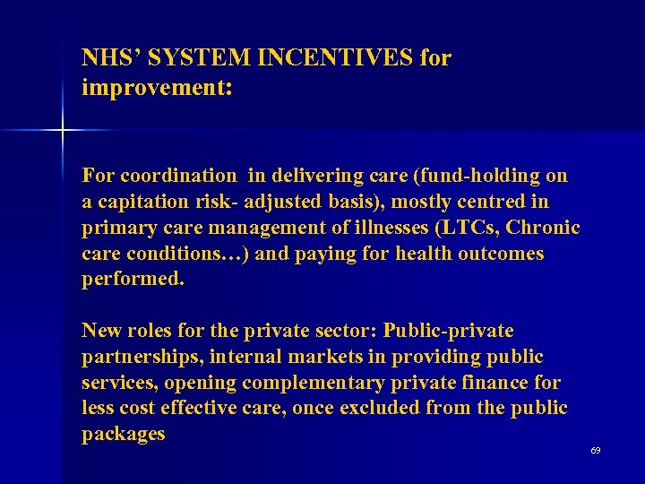 NHS' SYSTEM INCENTIVES for improvement: For coordination in delivering care (fund-holding on a capitation