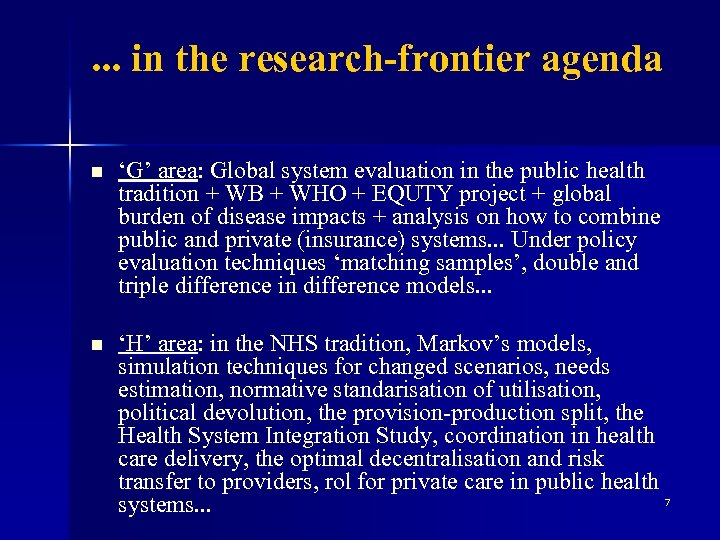 . . . in the research-frontier agenda n 'G' area: Global system evaluation in