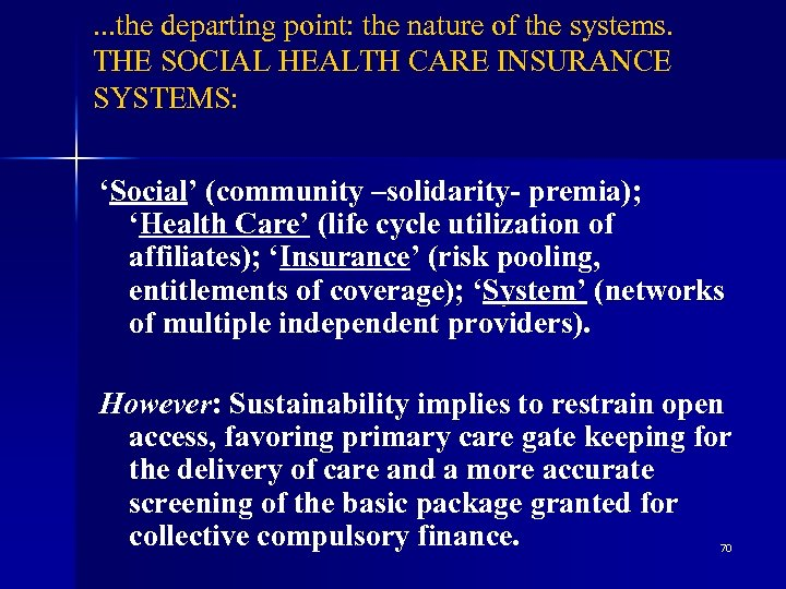 . . . the departing point: the nature of the systems. THE SOCIAL HEALTH