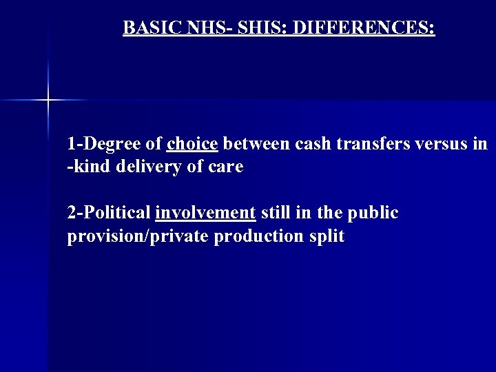 BASIC NHS- SHIS: DIFFERENCES: 1 -Degree of choice between cash transfers versus in -kind