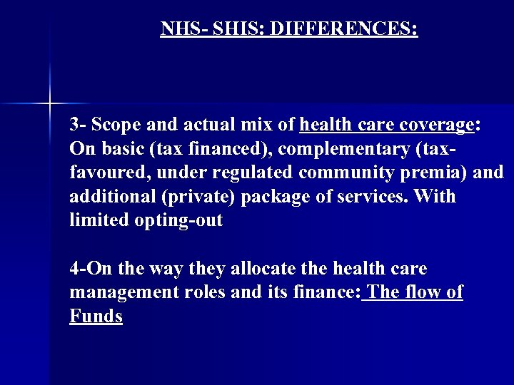 NHS- SHIS: DIFFERENCES: 3 - Scope and actual mix of health care coverage: On