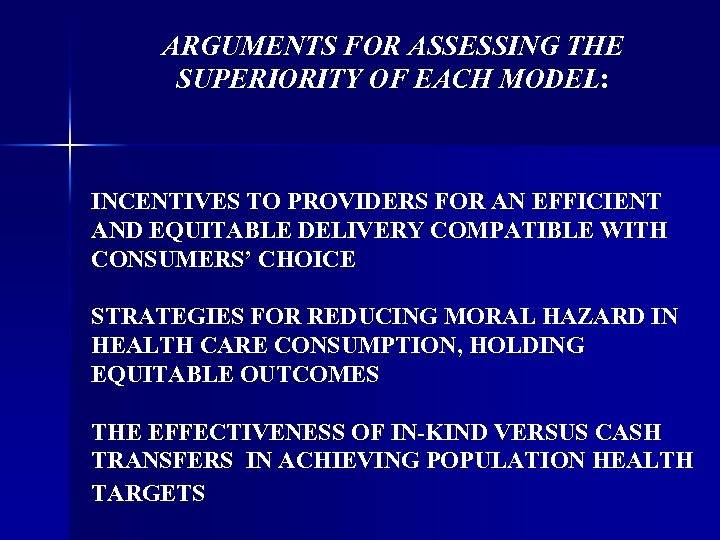 ARGUMENTS FOR ASSESSING THE SUPERIORITY OF EACH MODEL: INCENTIVES TO PROVIDERS FOR AN EFFICIENT