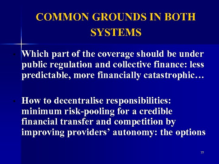 COMMON GROUNDS IN BOTH SYSTEMS • Which part of the coverage should be under