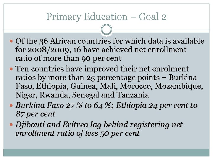 Primary Education – Goal 2 Of the 36 African countries for which data is