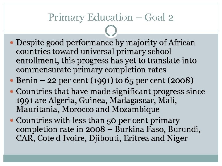 Primary Education – Goal 2 Despite good performance by majority of African countries toward