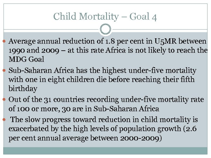 Child Mortality – Goal 4 Average annual reduction of 1. 8 per cent in
