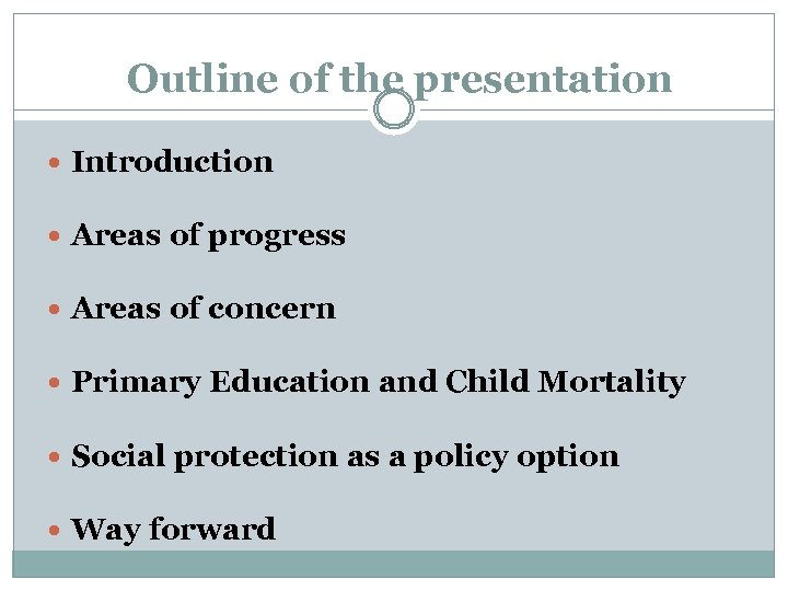 Outline of the presentation Introduction Areas of progress Areas of concern Primary Education and