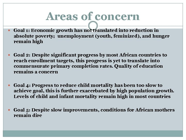 Areas of concern Goal 1: Economic growth has not translated into reduction in absolute