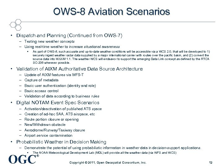 OWS-8 Aviation Scenarios • Dispatch and Planning (Continued from OWS-7) – Testing new weather